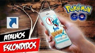 Vários Atalhos Escondidos Pokémon GO