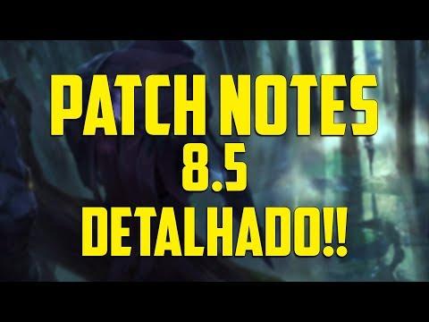 PATCH NOTES 8.5 DETALHADO!!