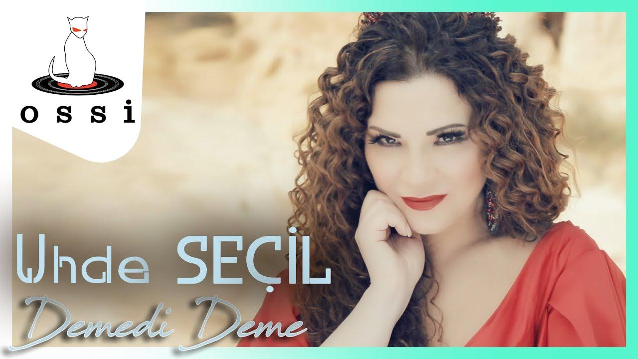 Uhde Seçil - Demedi Deme (Official Klip)