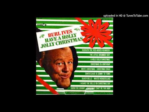 Burl Ives - Christmas Is A Birthday