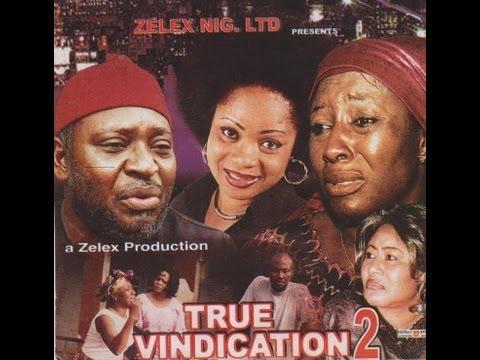 TRUE VINDICATION PART 2-  Nigerian Nollywood movie