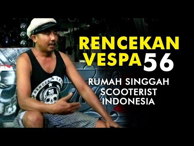 Rencekan Vespa 56, Rumah Singgah Scooterist Indonesia