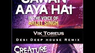 Arijit Singh - Sawan Aaya Hai (Creature 3D) - Desi Deep House Remix