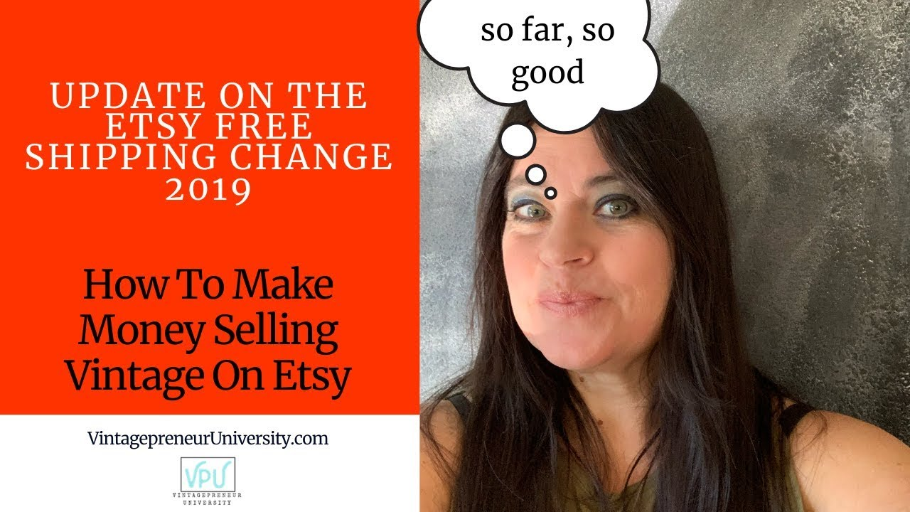 Update On The Etsy Free Shipping Change 2019: How To Make Money Selling Vintage On Etsy