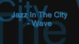 �������� ���� Jazz In The City - Wave ������
