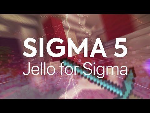 SIGMA 5.0 Minecraft Client - 2B2T & Hypixel Hacking - Jello For Sigma