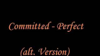 Committed - Perfect