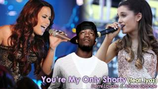 Download Demi Lovato & Ariana Grande - You're My Only Shorty (feat. Iyaz) Mashup [SNIPPET] MP3 song and Music Video