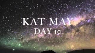 Kat May - Day 10