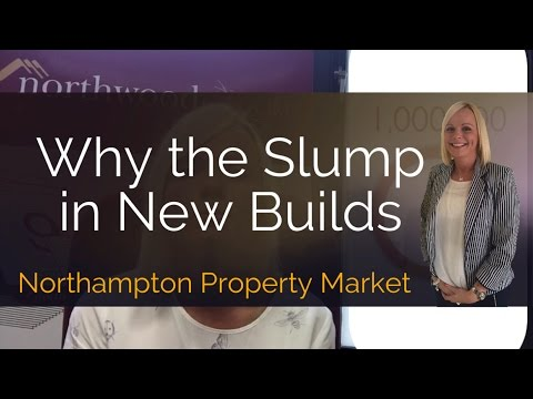 Northampton Property Market Why the Slump in New Builds