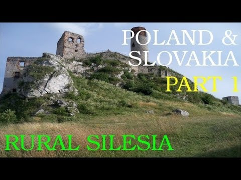 Poland and Slovakia- Part 1/5 (Silesia: Villages, Forests and Castles)