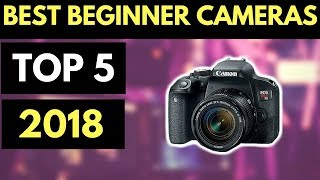 Best Camera For Beginner Photographer 2018 - For Photography & Video