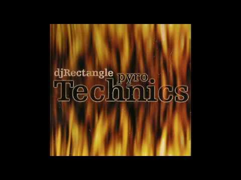 DJ Rectangle - Pyro Technics (Intro)