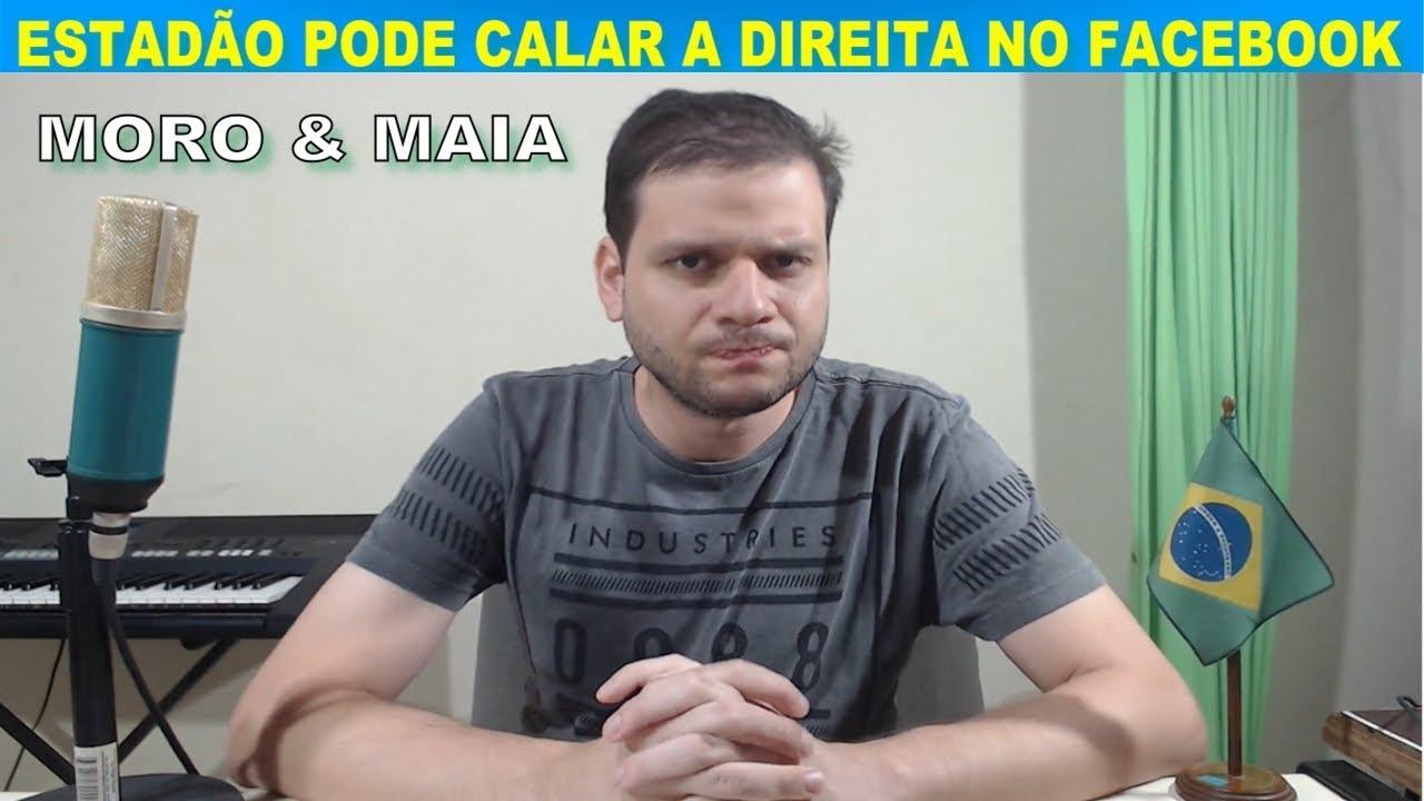 Estadão pode calar Bolsonaro e a direita no Facebook / Sérgio Moro e Rodrigo Maia