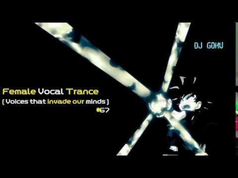 Female Vocal Trance ( Voices that invade our minds ) #67