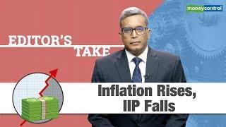 Editor's Take | Inflation Rises, IIP Falls
