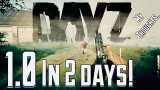 DayZ 1.0 is COMING OUT in 2 Days...Trailer, Features, and My Thoughts