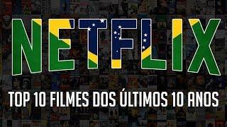 TOP 10 MELHORES FILMES DA ÚLTIMA DÉCADA NA NETFLIX BR