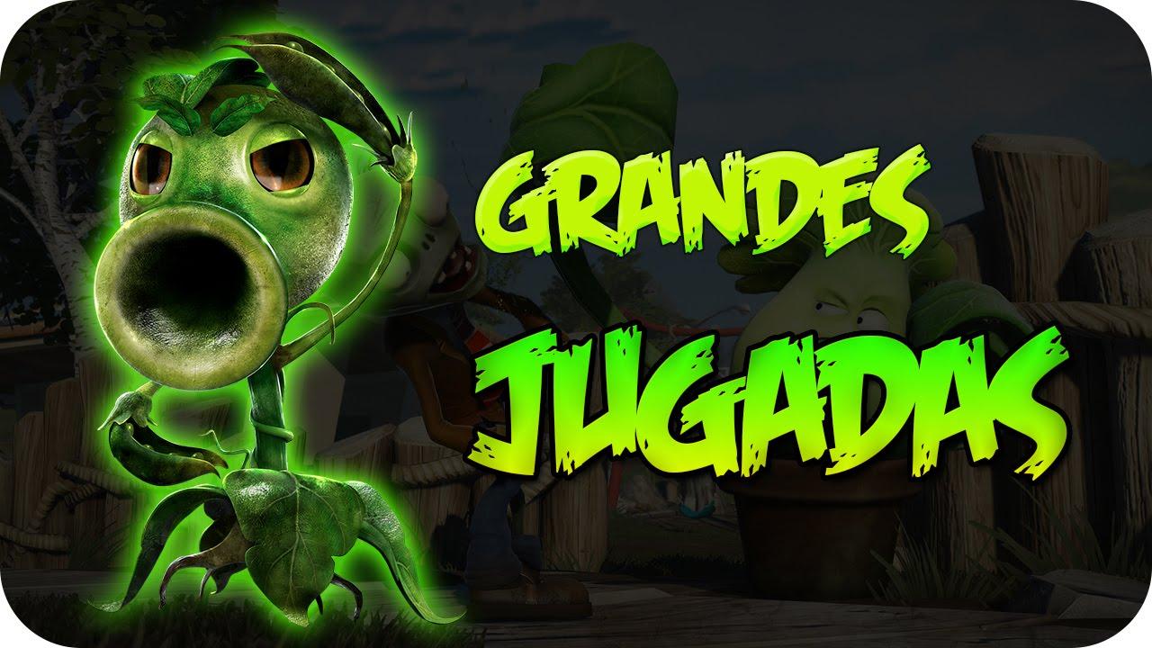 GRANDES JUGADAS | Plants Vs Zombies: Garden Warfare - YouTube