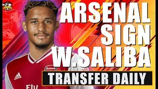 DONE DEAL! William Saliba signs for Arsenal & REJECTS Tottenham! Transfer Daily