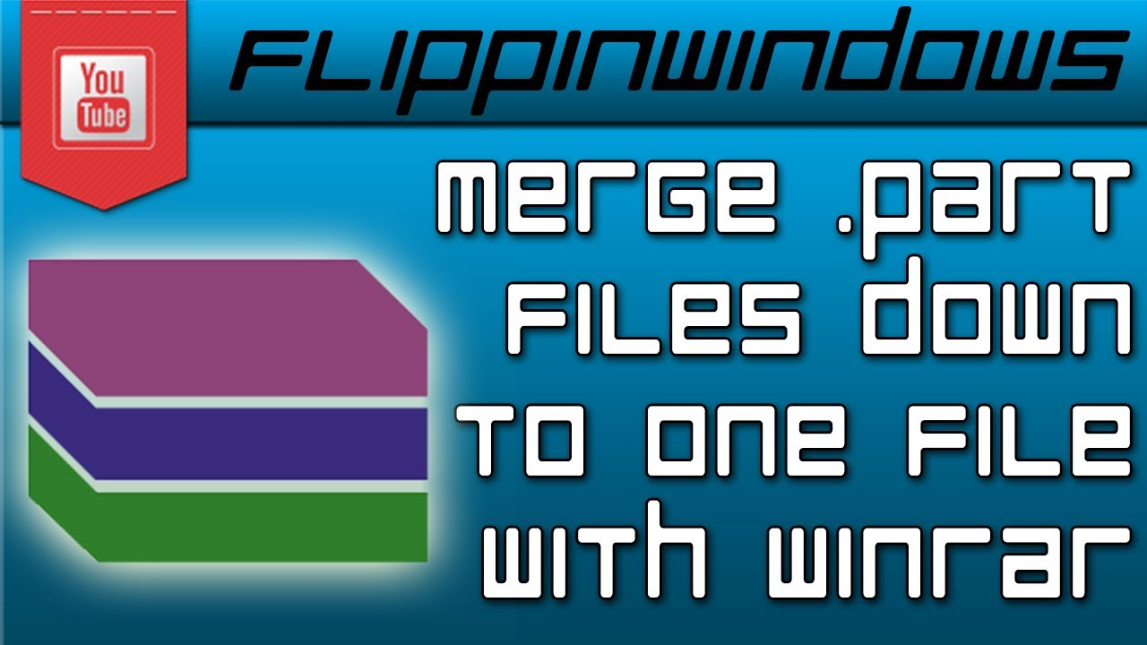 How to merge  part files using WinRar