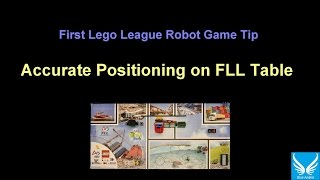 First Lego League Robot Game Tip: How to accurately program your robot position on the FLL table