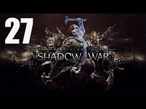 Middle-earth: Shadow of War - Walkthrough Part 27: Tar Goroth
