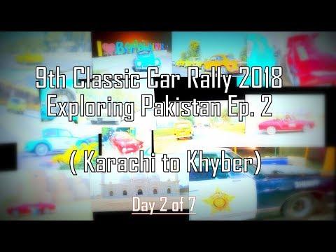 Classic & Vintage Car Rally 2018 I Exploring Pakistan (Karachi to Khyber on classic cars) 2/7