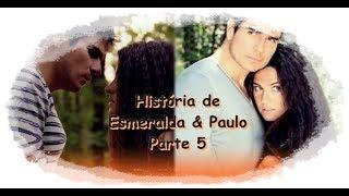 A Gata - História de Esmeralda & Paulo parte 5