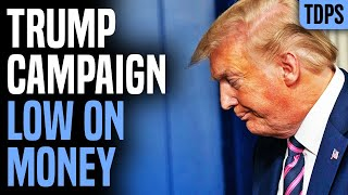 EMERGENCY: Trump Running Out Of Money