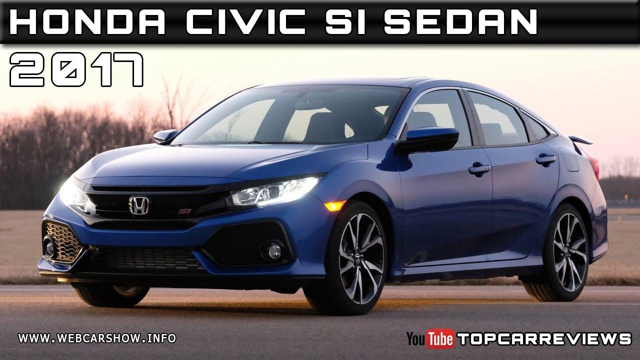 2017 Honda Civic Si Sedan Review Rendered Price Specs Release Date