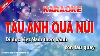 Karaoke Tàu Anh Qua Núi - Tone Nữ - tàu anh qua núi karaoke nhạc sống