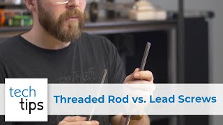 Comparing Threaded Rod & Lead Screws : With Jason