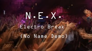 N.E.X. - Electro Break (No Name Demo)