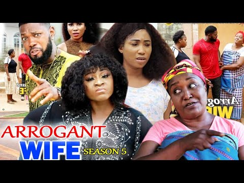 ARROGANT WIFE SEASON 5 -(Trending Movie) Destiny Etico 2021 Latest Nigerian Nollywood Movie Full HD