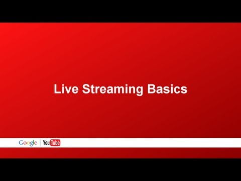 Live Streaming Basics