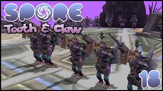 Preparing For WAR!! || Spore! Tooth & Claw - Episode #18