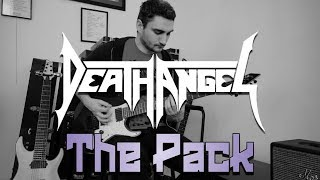 Death Angel 'The Pack' GUITAR COVER (NEW SONG 2019)