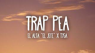 "El Alfa ""El Jefe"" x Tyga - Trap Pea (Letra/Lyrics)"