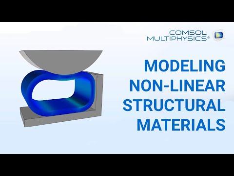COMSOL webinar - modeling non-linear structural materials