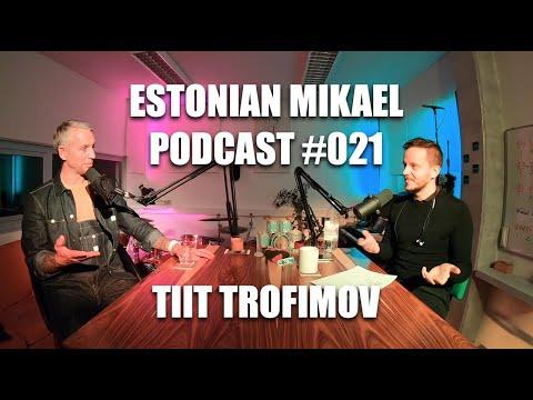 Estonian Mikael Podcast #021 🇪🇪 Tiit Trofimov