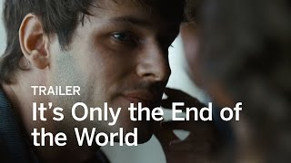 It's Only the End of the World Trailer | Festival 2016