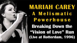 Run Breakdown: Mariah Carey's Vision of Love (Live at Rotterdam, 1996)