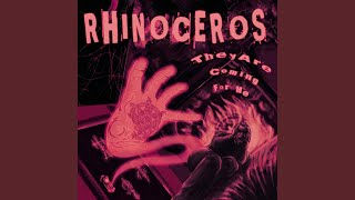 Provided to YouTube by Ingrooves They Are Coming For Me · Rhinocero...