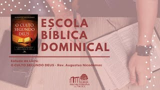 EBD - O Culto Segundo Deus - Prof. Carlos Lima - 28/02/2021