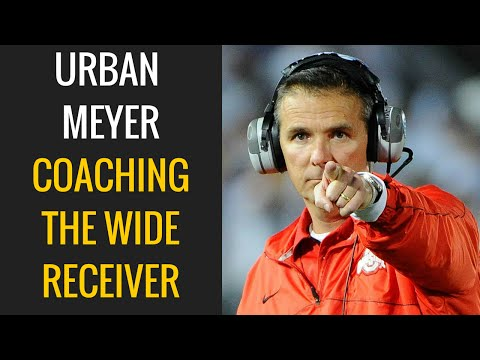 Urban Meyer: Coaching the Wide Receiver