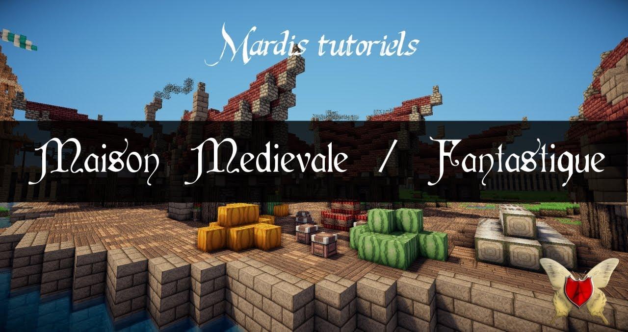 Les Mardi Tutoriels Comment Créer Une Maison Médiévale Fantastique Sur Minecraft