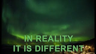 Northern lights: what they don't tell, but you need to know!