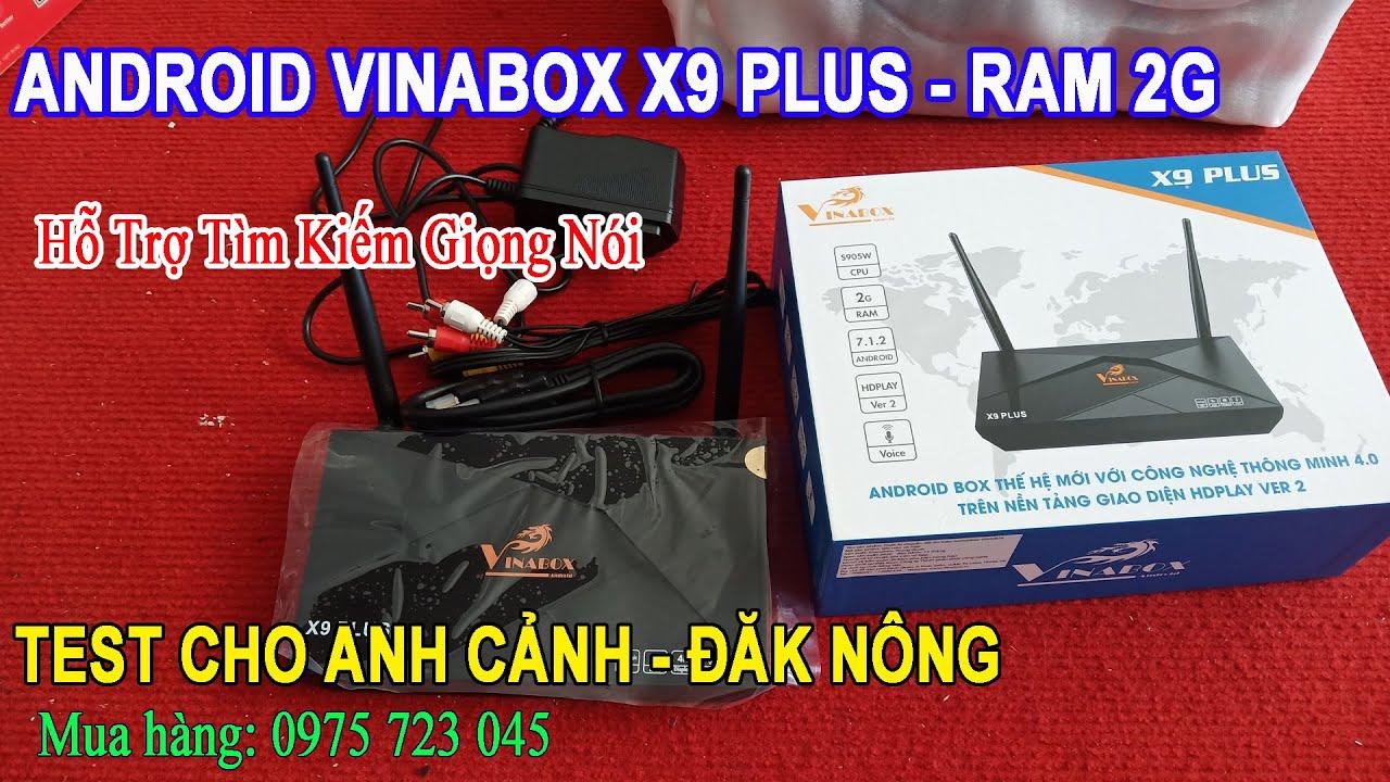 Test Vinabox X9 Plus Cho Anh Cảnh - Đắk Nông