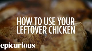 Reinvent Your Leftover Chicken